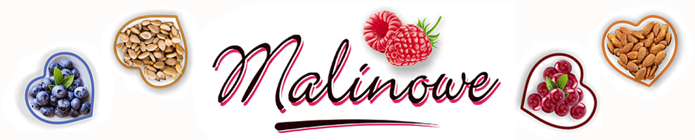 MALINOWE - NAJWIĘKSZE CENTRUM ZDROWEJ ŻYWNOŚCI